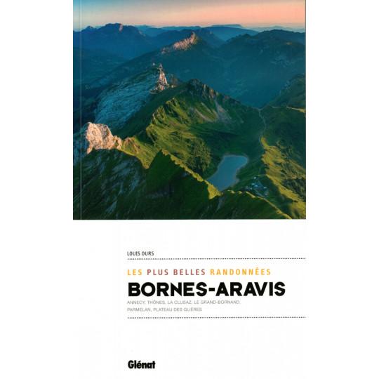 Livre BORNES-ARAVIS Les plus belles randonnées - Louis Ours - Editions Glénat