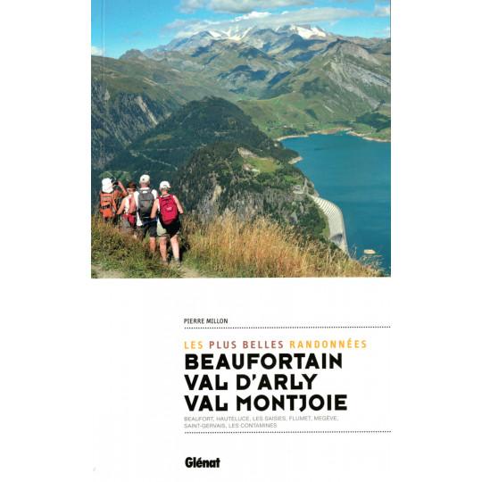 Livre BEAUFORTAIN-VAL D'ARLY-VAL MONJOIE Les plus belles randonnées - Pierre Millon - Editions Glénat