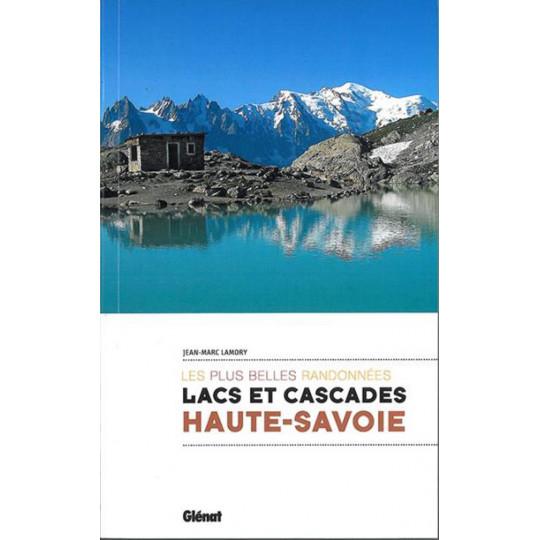 Livre LACS ET CASCADES DE HAUTE SAVOIE Les plus belles randonnées - J-M Lamory - Editions Glénat