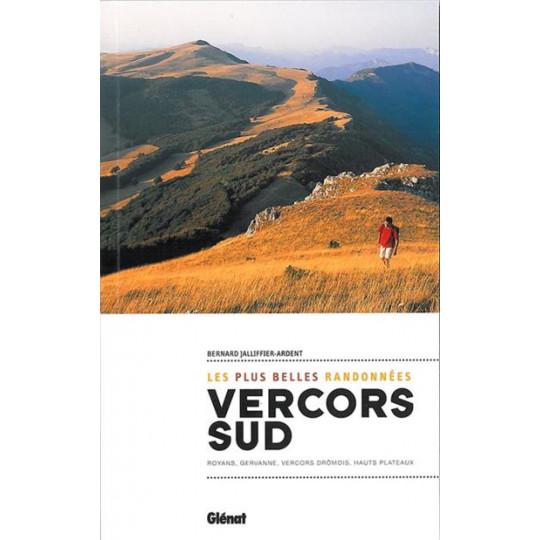 Livre VERCORS SUD Les plus belles randonnées - Bernard Jalliffier-Ardent - Editions Glénat