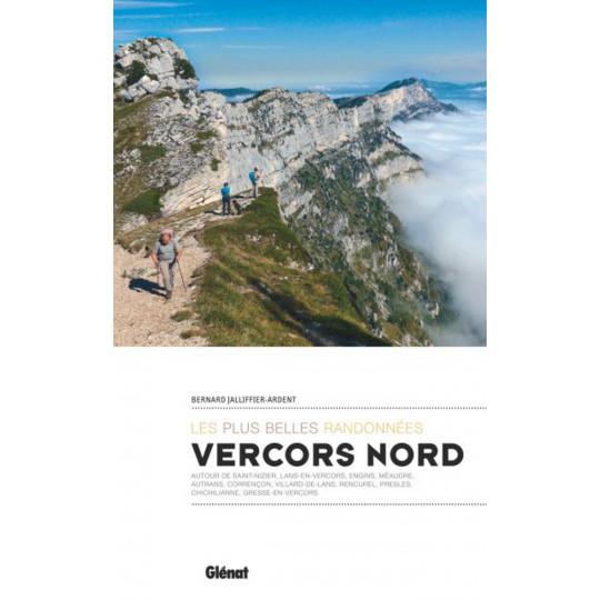 Livre VERCORS NORD Les plus belles randonnées - Bernard Jalliffier-Ardent - Editions Glénat