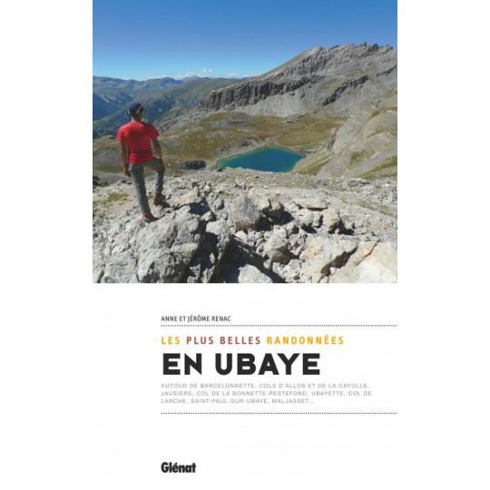 Livre EN UBAYE Les plus belles randonnées - Anne et Jérôme Renac - Editions Glénat