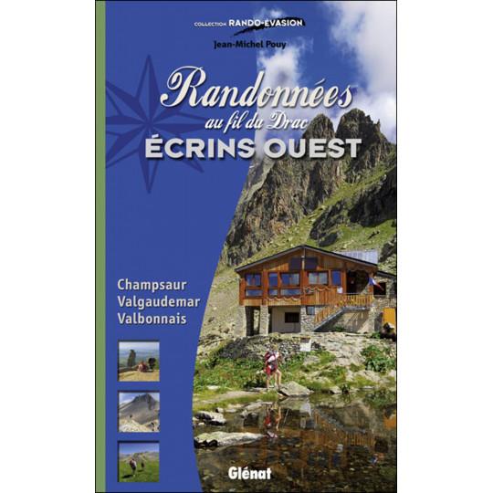 Livre RANDONNEES ECRINS OUEST au fil du Drac - Jean-Michel Pouy - Editions Glénat