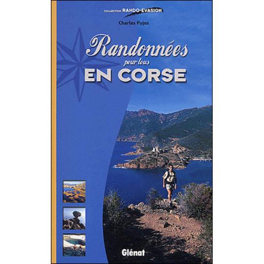 Livre Randonnées pour tous EN CORSE - Charles Pujos - Editions Glénat