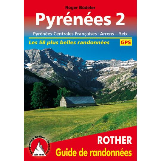 Livre Guide de Randonnée PYRENEES 2 - 58 itinéraires - Editions Rother