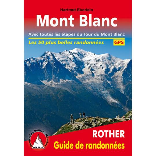 Livre Guide de Randonnée MONT BLANC - 50 itinéraires - Editions Rother