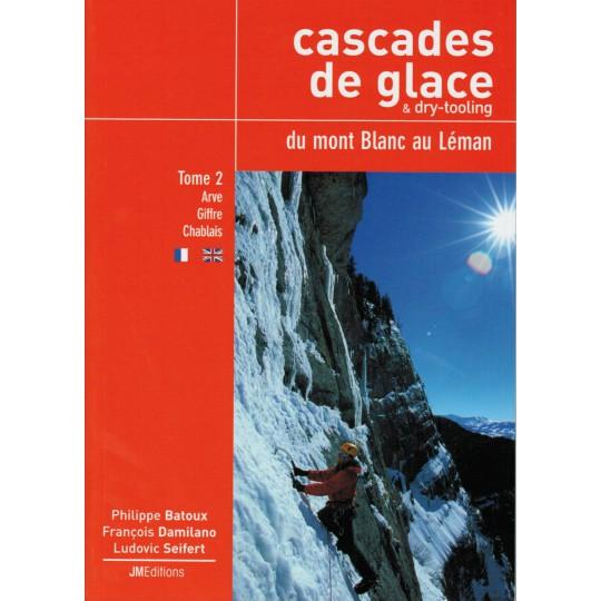 Livre Topo Cascades de Glace et dry-tooling du Mont Blanc au Léman T2 - JMEditions