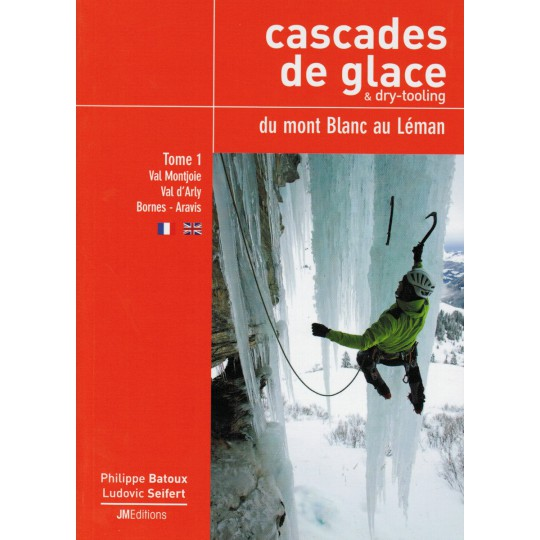 Livre Topo Cascades de Glace et dry-tooling du Mont Blanc au Léman T1 - JMEditions