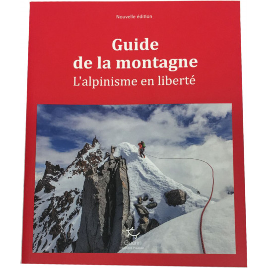 Livre Guide de la Montagne - L'alpinisme en liberté - Guérin Editions Paulsen