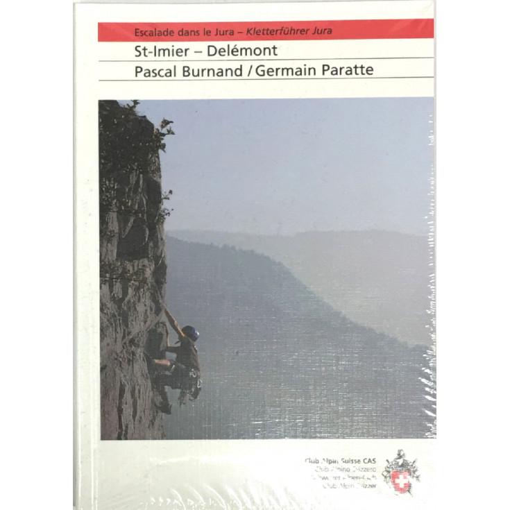 Livre topo Escalade dans le Jura - St Imier - Delémont de Pascal Burnand-Germain Pratte -Club Alpin Suisse CAS