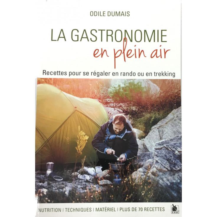Livre de cuisine - LA GASTRONOMIE en plein air - Recettes pour se régaler en rando ou en trekking - Odile Dumais - Ysec Editions