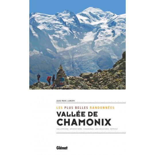 Livre Les plus belles randonnées VALLEE DE CHAMONIX - Jean Marc Lamory - Editions Glénat