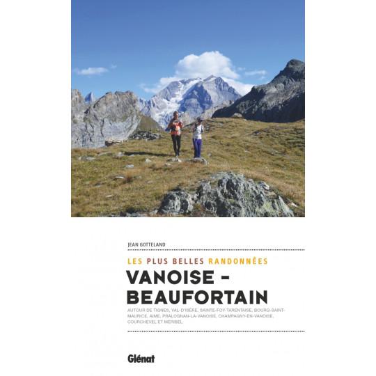 Livre Les plus belles randonnées VANOISE-BEAUFORTAIN - Jean Gotteland - Editions Glénat