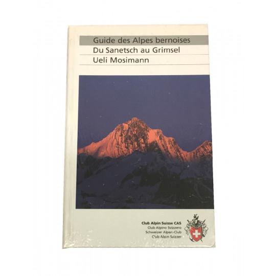 Livre Topo Alpinisme Alpes Bernoises - EIGER-MONCH-JUNGFRAU : du Sanetsch au Grimsel - Club Alpin Suisse