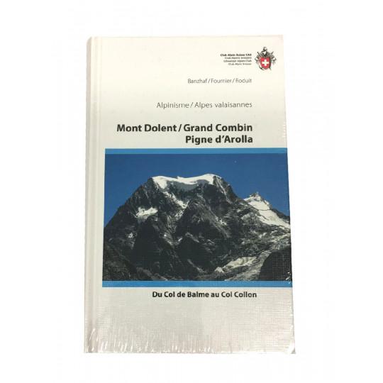 Livre Topo Alpinisme Alpes Valaisannes -DOLENT-GRAND COMBIN : du col de Balme au col Collon - Club Alpin Suisse