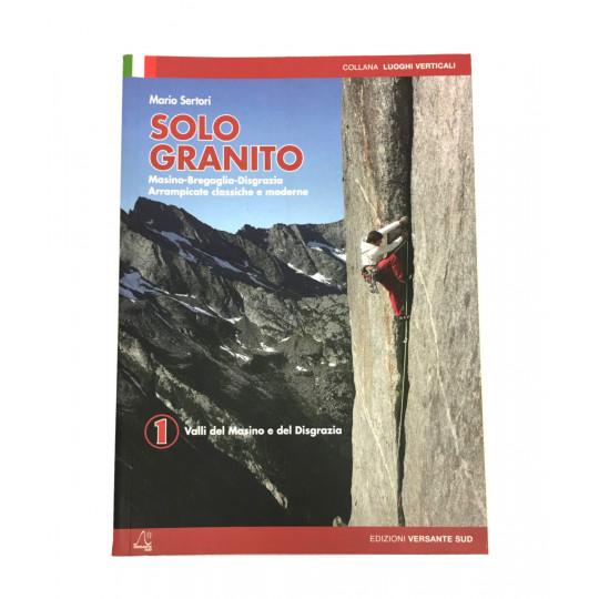 Livre Topo Escalade Italie SOLO GRANITO - Tome 1 - Editions Versante Sud