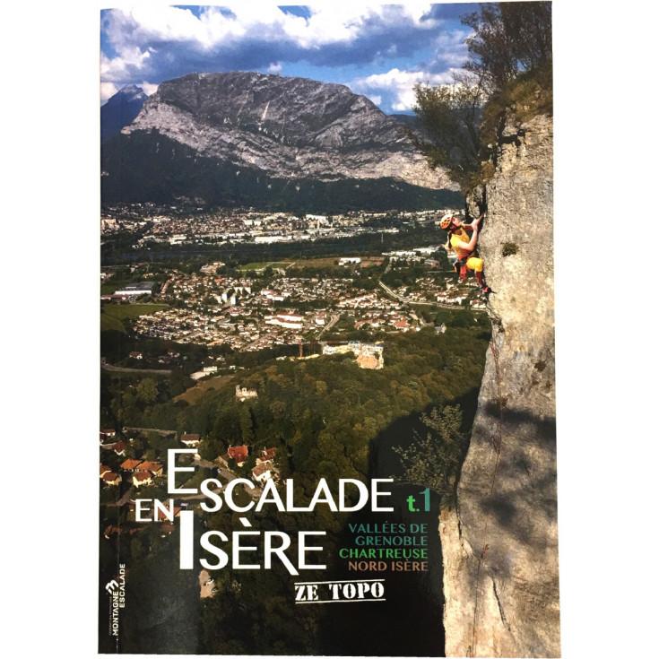 Livre Topo Escalade en Isère Tome 1 - Grenoble-Chartreuse-Nord Isère-ZE TOPO-FFME 2019