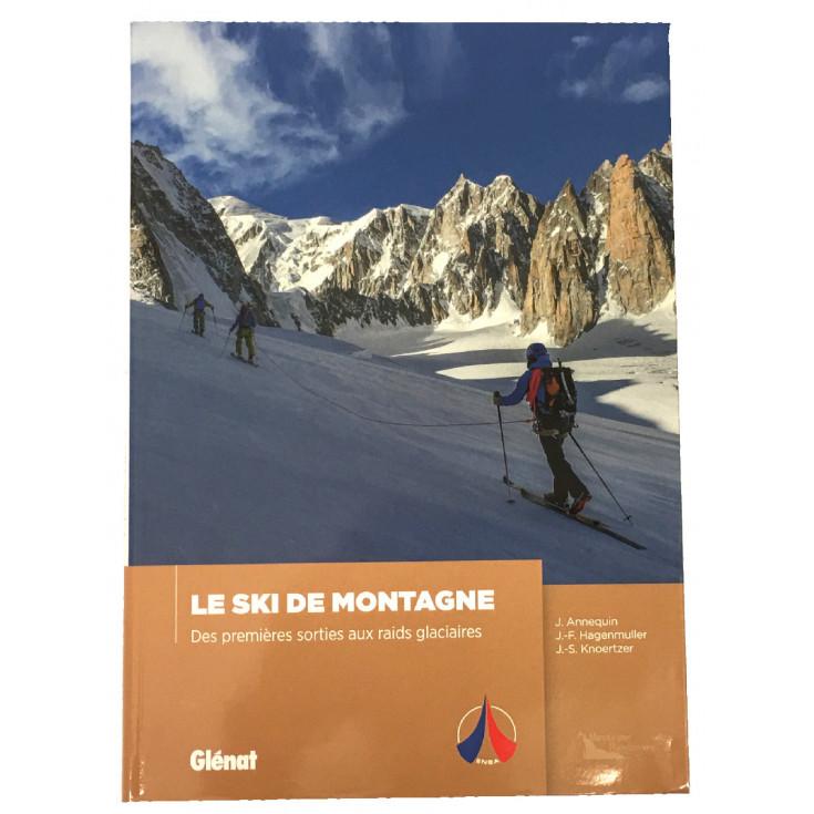 Livre LE SKI DE MONTAGNE - Des premières sorties aux raids glaciaires - ENSA - Editions Glénat