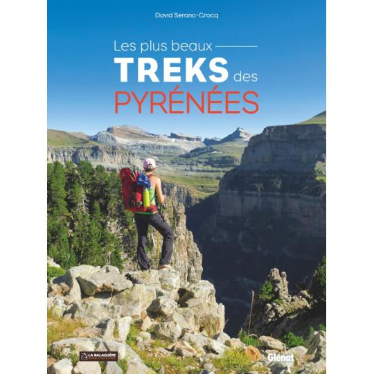 Livre LES PLUS BEAUX TREKS DES PYRENEES - David Serano-Crocq - Editions Glénat