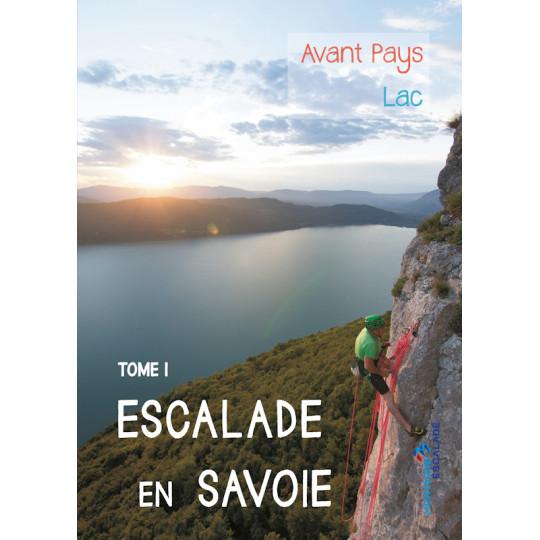 Livre Topo ESCALADE EN SAVOIE Tome 1 - Avant-Pays et Lac - FFME 2020