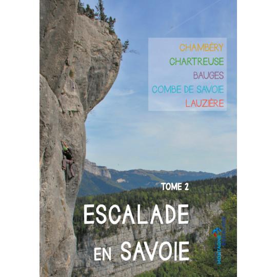 Livre Topo ESCALADE EN SAVOIE Tome 2 - Chambéry-Chartreuse-Bauges-Combe de Savoie-Lauziere - FFME 2020