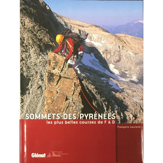 Livre SOMMETS DES PYRENEES - Les plus belles courses de F à D - François Laurens - Editions Glénat
