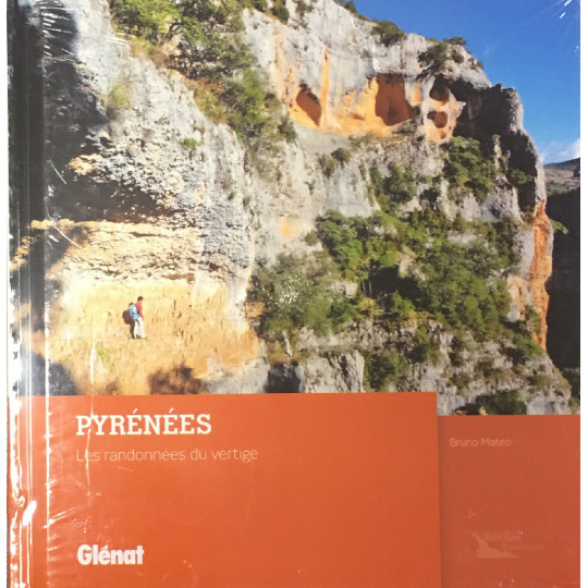Livre PYRENEES - Les randonnées du vertige - Bruno Mateo- Editions Glénat