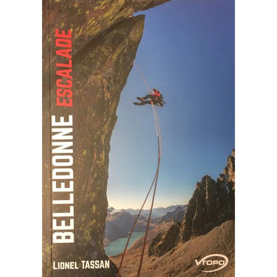 Livre Topo BELLEDONNE ESCALADE- Lionel Tassan - Editions VTOPO 2020