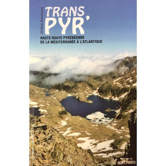 Livre Topo TRANS'PYR - Haute Route Pyrénéenne de la Méditerranée à l'Atlantique - Editions du Mont Rouch