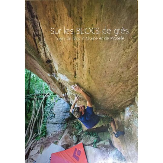 Livre TOPO ESCALADE BLOCS d'ALSACE et de MOSELLE- Sur les Blocs de Grés 2019