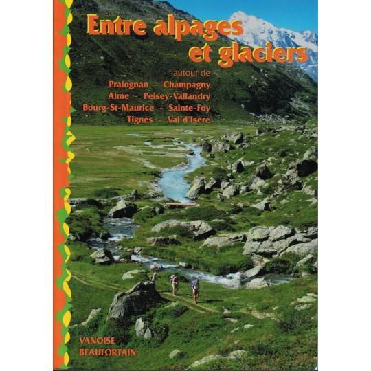 Livre Topo Entre Alpages et Glaciers de Marie-Claire et James Merel