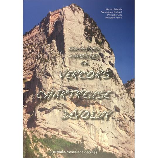 Livre Topo Escalades Choisies en Vercors, Chartreuse et Dévoluy - Béatrix Duhaut Gay et Peyre - PromoGrimpe 2020