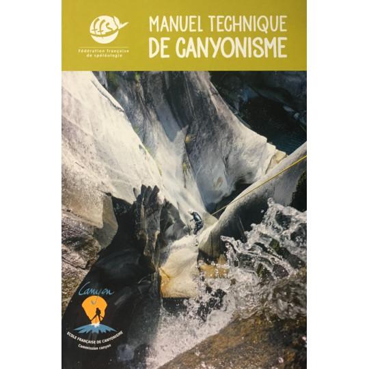 Livre MANUEL TECHNIQUE DE CANYONISME de la fédération française de Spéléologie - Gap Editions 2019