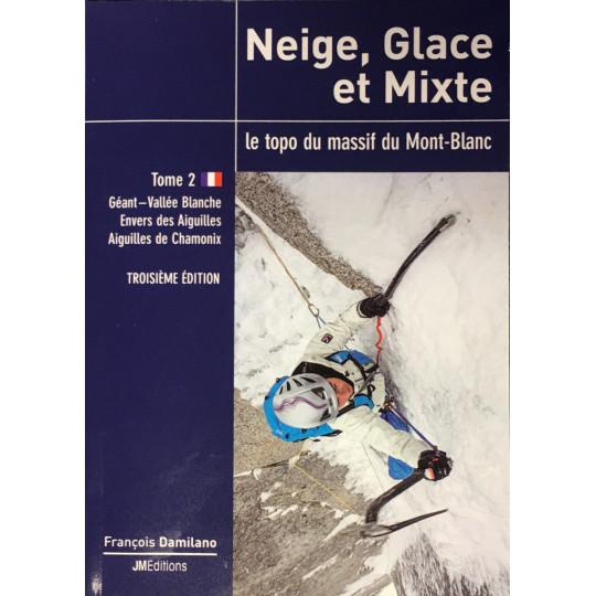 Livre Topo neige, glace et mixte - le topo du massif du Mont-Blanc T2 - JMEditions