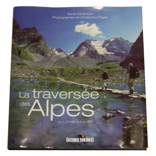 Livre La traversée des Alpes du Léman à Menton - Editions Sud Ouest