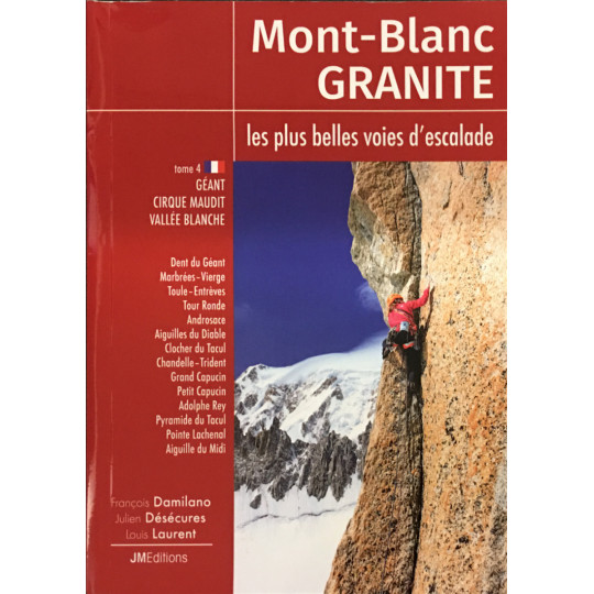 Livre topo Escalade - Mont-Blanc - GRANITE - Tome 4 - GEANT MAUDIT VALLEE BLANCHE - JMEditions 2021