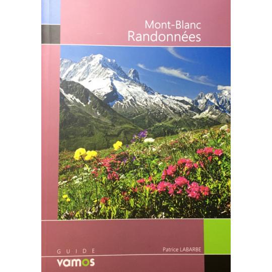Livre Mont Blanc, RANDONNEES - Patrice Labarbe -France Suisse Italie- Guide Vamos