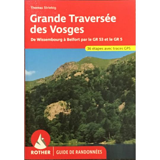 Livre Guide de Randonnée GRANDE TRAVERSEE DES VOSGES -Thomas Striebig- Editions Rother 2021