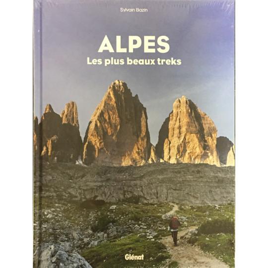Livre LES PLUS BEAUX TREKS DES ALPES - Sylvain Bazin - Editions Glénat