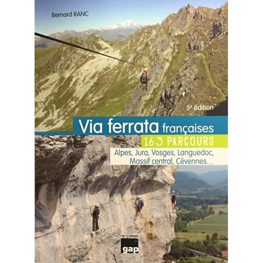 Livre Topo Via Ferrata françaises-163 parcours-Bernard Ranc-5eme Ed-Gap Editions 2021