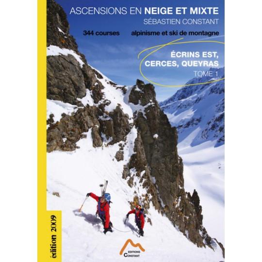 Livre Topo Ascensions en Neige et Mixte : Ecrins Est-Cerces-Queyras Tome 1 - Editions Constant