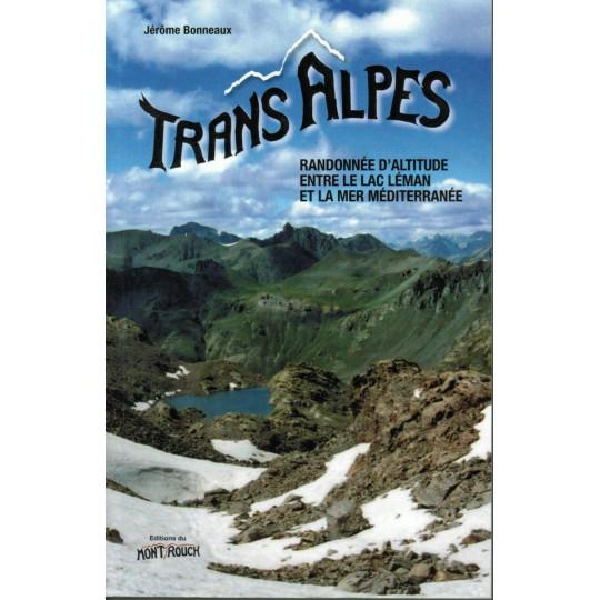 Livre Topo TRANS'ALPES - Randonnée d'altitude entre le lac Léman et la mer Méditerranée - Editions du Mont Rouch