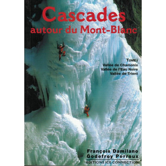 Livre Topo Cascades autour du Mont Blanc T1 - Ice Connection