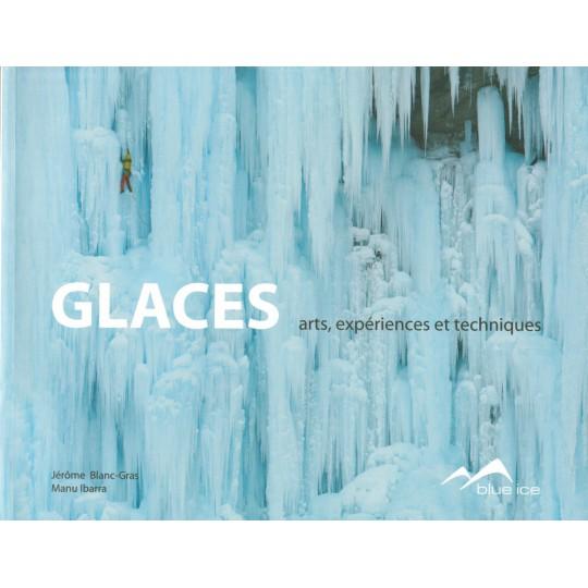 Livre GLACES - Arts, Expériences et Techniques - Blue Ice