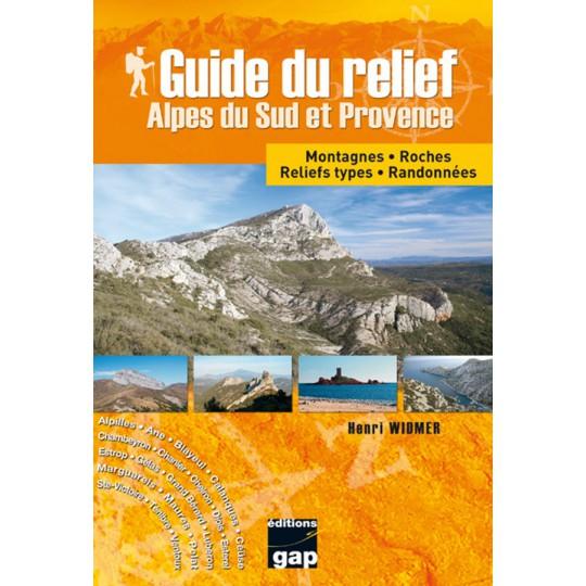 Livre Guide du relief Alpes du Sud et Provence - Gap Editions