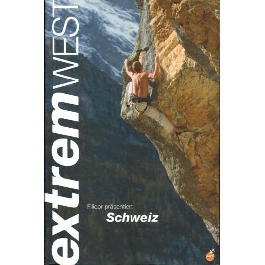 Livre topo Escalade Suisse Ouest - Schweiz Extrem West - Sandro Von Känel - Editions Filidor