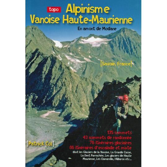 Livre Topo Alpinisme Haute Maurienne-Vanoise - Patrick Col