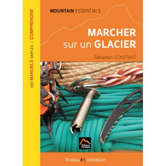 Livre Marcher sur un glacier Niveau 1 Initiation - Editions Constant