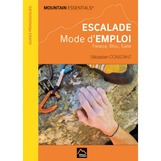 Livre Escalade, Mode d'emploi : Falaise Bloc Salle - Editions Constant