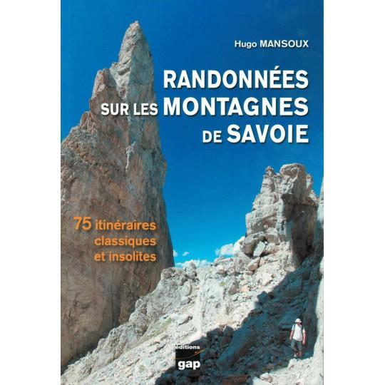 Livre Topo Randonnées sur les montagnes de Savoie de Hugo Mansoux-2ème édition 2018- Gap Editions